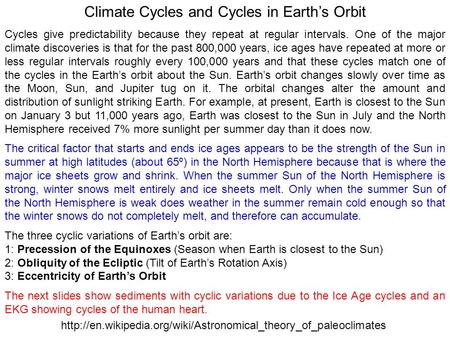 Climate Cycles and Cycles in Earth's Orbit Cycles give predictability because they repeat at regular intervals. One of the major climate discoveries is.