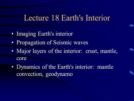 Lecture 18 Earth's Interior