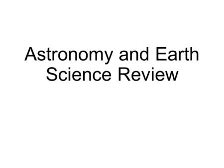 Astronomy and Earth Science Review