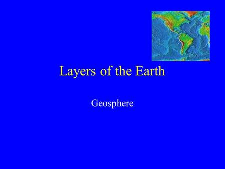 Layers of the Earth Geosphere. The Earth as a System Integrated system of rock, air, water, and living things. This system is divided into four parts: