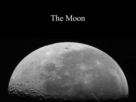 The Moon. Called Luna by the Romans, Selene and Artemis by the Greeks, and many other names in other mythologies. The Moon has been known since prehistoric.