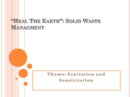 C ONTENT Introduction of Solid Waste. Classification of Waste. Introduction of Allotted area Reasons for waste management in locality Ways to reduce Role.