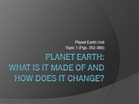 Planet Earth: What is it made of and how does it change?