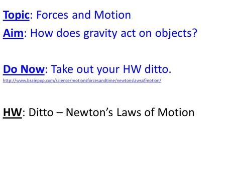 Topic: Forces and Motion Aim: How does gravity act on objects?