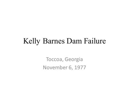 Kelly Barnes Dam Failure