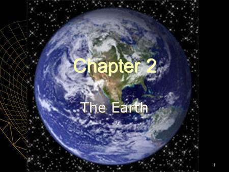 Chapter 2 The Earth.