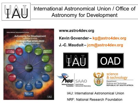 International Astronomical Union / Office of Astronomy for Development Kevin Govender – J.-C. Mauduit – OAD