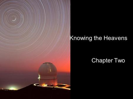 Knowing the Heavens Chapter Two.
