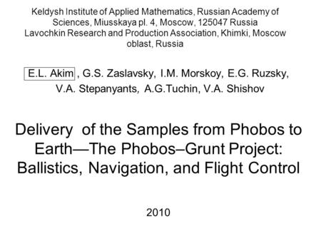 Keldysh Institute of Applied Mathematics, Russian Academy of Sciences, Miusskaya pl. 4, Moscow, 125047 Russia Lavochkin Research and Production Association,