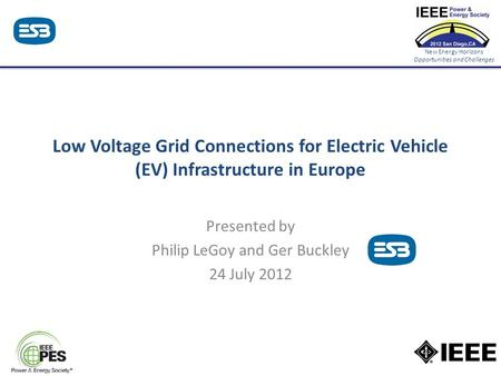 New Energy Horizons Opportunities and Challenges Low Voltage Grid Connections for Electric Vehicle (EV) Infrastructure in Europe Presented by Philip LeGoy.