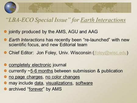"""LBA-ECO Special Issue"" for Earth Interactions jointly produced by the AMS, AGU and AAG Earth Interactions has recently been ""re-launched"" with new scientific."