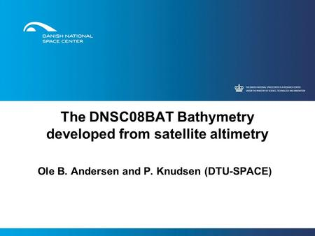 The DNSC08BAT Bathymetry developed from satellite altimetry