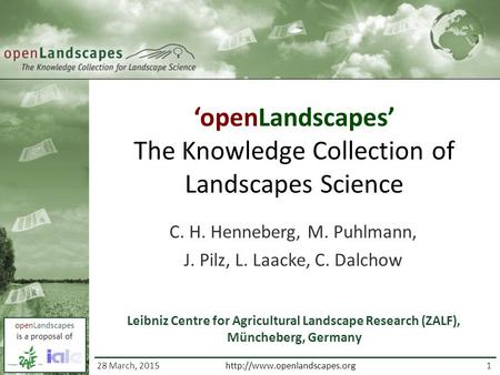 OpenLandscapes is a proposal of 1  'openLandscapes' The Knowledge Collection of Landscapes Science C. H. Henneberg, M. Puhlmann,