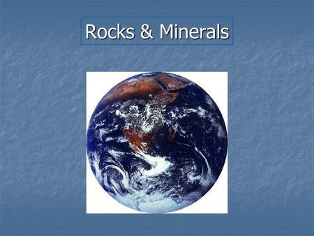 Rocks & Minerals. Minerals What is a Mineral? Naturally Occurring Naturally Occurring Inorganic Inorganic Solid Solid Definite Chemical Formula Definite.