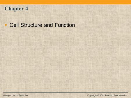Chapter 4 Cell Structure and Function.