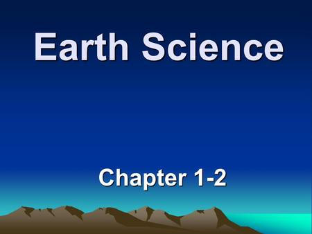 Earth Science Chapter 1-2.