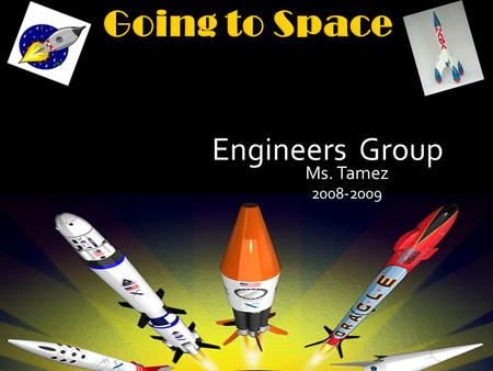 Engineers Group Ms. Tamez 2008-2009. Physical: Our project is related to the physical sciences such as physics, chemistry and astronomy since it deals.