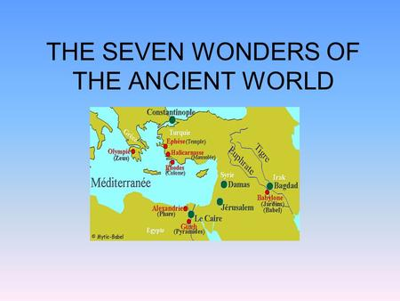 THE SEVEN WONDERS OF THE ANCIENT WORLD. MAP OF THE SEVEN WORDERS.