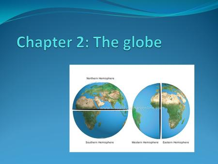 Chapter 2: The globe.