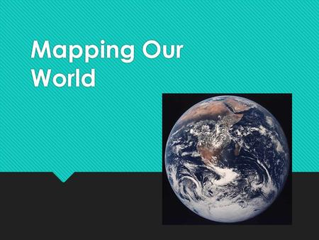 Mapping Our World.