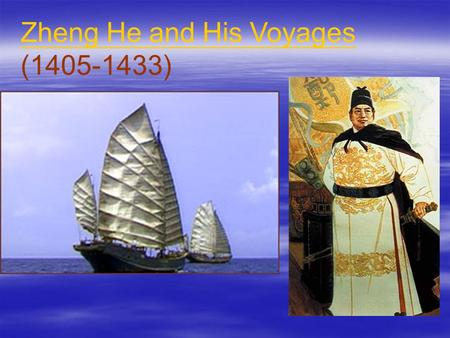Zheng He and His Voyages ( )
