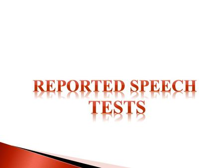Reported Speech Tests.