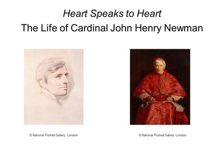 Heart Speaks to Heart The Life of Cardinal John Henry Newman