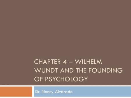 Chapter 4 – wilhelm wundt and the founding of psychology
