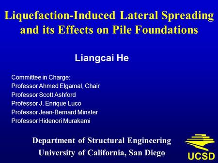 Liangcai He Committee in Charge: Professor Ahmed Elgamal, Chair