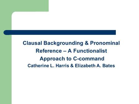 Clausal Backgrounding & Pronominal Reference – A Functionalist