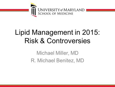 Lipid Management in 2015: Risk & Controversies