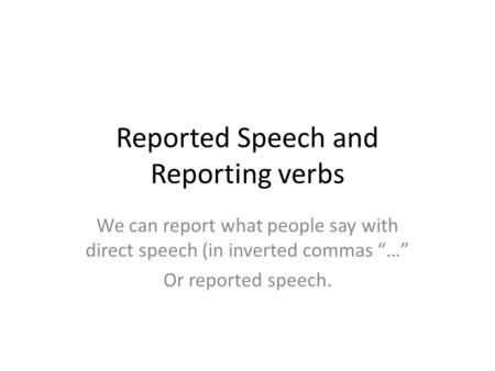 Reported Speech and Reporting verbs