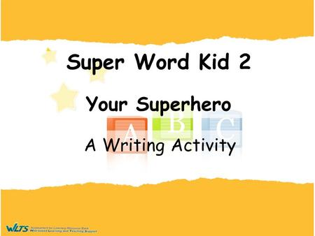 Super Word Kid 2 Your Superhero A Writing Activity.