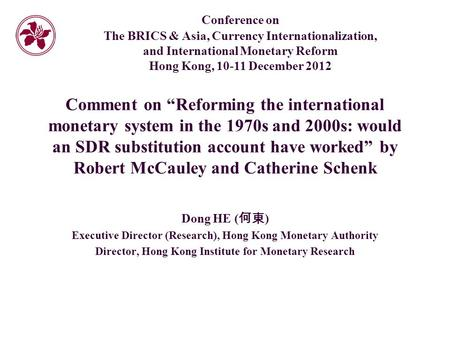 "Comment on ""Reforming the international monetary system in the 1970s and 2000s: would an SDR substitution account have worked"" by Robert McCauley and Catherine."