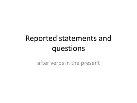 Reported statements and questions