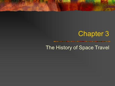 Chapter 3 The History of Space Travel. Babylonians Starting around the year 3000 BC, Babylonian astrologer-astronomers began making methodical observations.