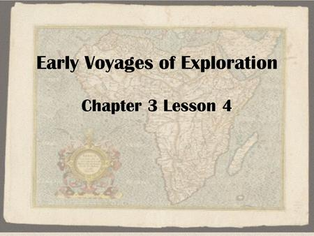 Early Voyages of Exploration Chapter 3 Lesson 4. Anticipation Guide Predict whether the following statements is true or false: Giovanni Caboto was the.