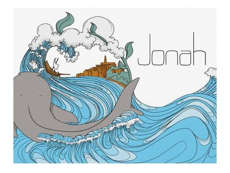 Jonah You are, or should be turned to Jonah 1:17.