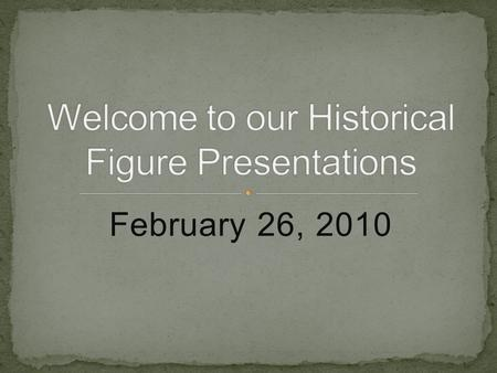 February 26, 2010. Students planned PowerPoint presentations Images were added to their slides Slides were designed Animations were added.