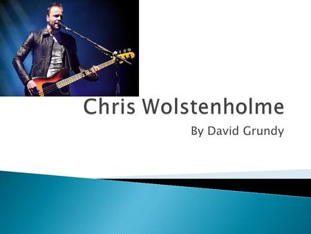 By David Grundy.  Chris Wolstenholme is the bass player and back up vocalist for Muse, an English alternative rock band.  Although he is currently the.
