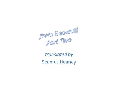 an analysis of the excerpt from the epic poem beowulf translated by seamus heaney Buy beowulf seamus heaney almost 90 years after jrr tolkien translated the 11th-century poem beowulf, the lord beowulf is an old english heroic epic poem of.