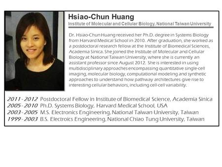Dr. Hsiao-Chun Huang received her Ph. D