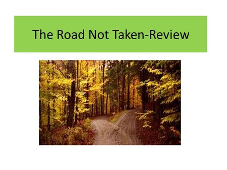 The Road Not Taken-Review. Bridging Text and Context How to find and write the connection.