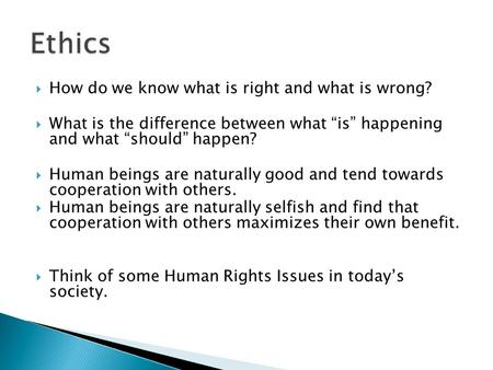 Ethics How do we know what is right and what is wrong?