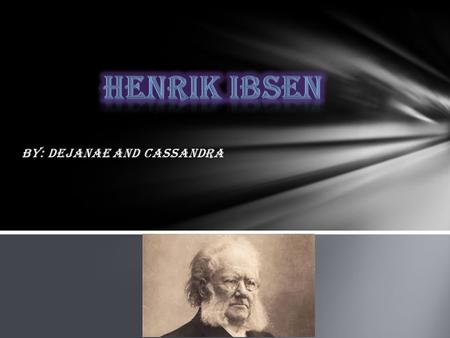 herik ibsen father of modern drama