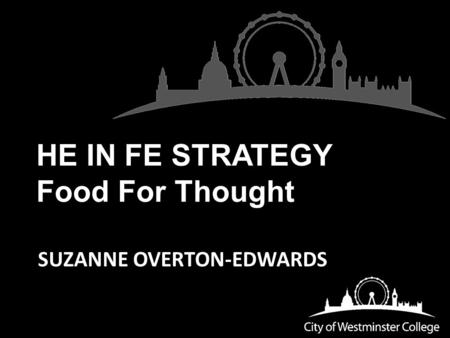 HE IN FE STRATEGY Food For Thought SUZANNE OVERTON-EDWARDS.