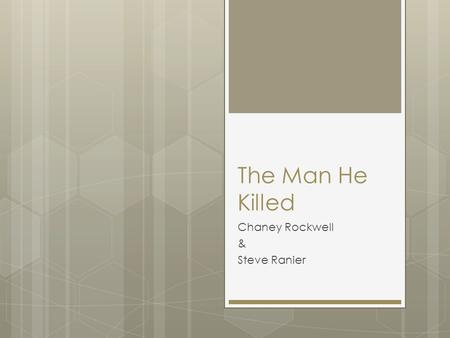 The Man He Killed Chaney Rockwell & Steve Ranier.
