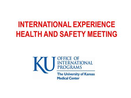 INTERNATIONAL EXPERIENCE HEALTH AND SAFETY MEETING.