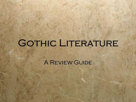 Gothic Literature A Review Guide. Gothic Literature  Literature characterized by grotesque characters, bizarre situations, and violent events  Popular.