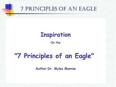 7 Principles of an Eagle Inspiration On the 7 PRINCIPLES OF AN EAGLE